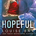 Hopeful Audiobook by Louise Bay Narrated by Saskia Maarleveld