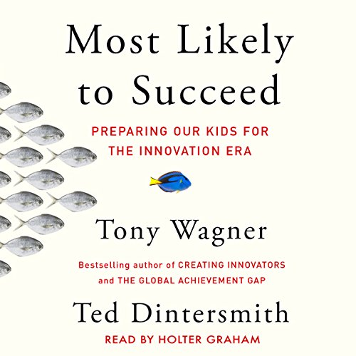 Most Likely to Succeed: Preparing Our Kids for the New Innovation Era Audiobook [Free Download by Trial] thumbnail