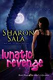Lunatic Revenge: Volume 3 (the Lunatic Life Series)