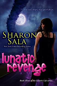 Lunatic Revenge: Volume 3 (the Lunatic Life Series) by [Sala, Sharon]