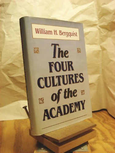 The Four Cultures of the Academy: Insights and Strategies for Improving Leadership in Collegiate Organizations (Jossey Bass Higher & Adult Education Series)