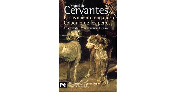 El Casamiento Enganoso / El Coloquio De Los Perros: Novelas Ejemplares (El Libro De Bolsillo) (Spanish Edition): Miguel de Cervantes Saavedra: ...