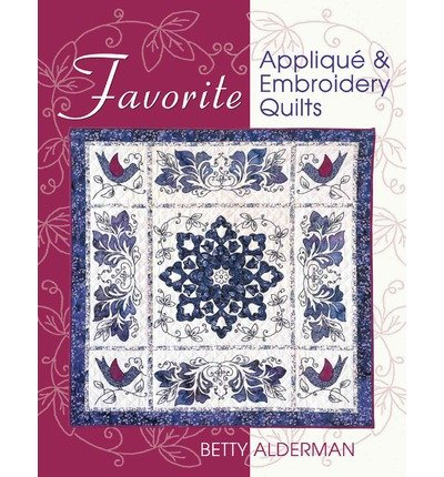 Favorite Applique & Embroidery Quilts (Paperback) - Common