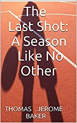 The Last Shot: A Season Like No Other: 1980 Luxora Panthers High School Basketball Team