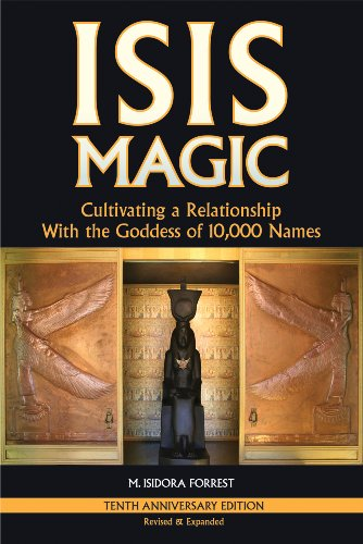 Isis Magic Cultivating a Relationship with the Goddess of 10,000 Names ()