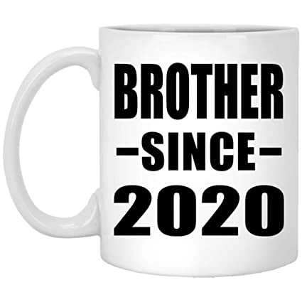 Best Gifts For Parents 2020 Amazon.com: Brother Since 2020 11oz White Coffee Mug Ceramic Tea