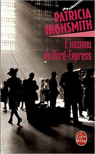 L'inconnu du Nord-Express - Patricia Highsmith
