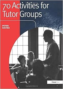70 Activities for Tutor Groups