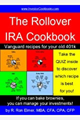 The Rollover IRA Cookbook: Vanguard recipes for your old 401k (Investor Cookbooks.com) Kindle Edition