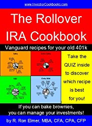 The Rollover IRA Cookbook: Vanguard recipes for your old 401k (Investor Cookbooks.com)