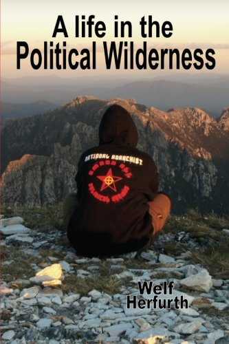 Book cover from A Life in the Political Wildernessby Welf Herfurth