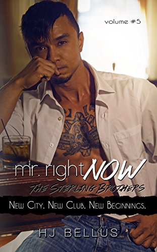 Mr Right Now Vol 5 New City New Club New Begininngs Kindle