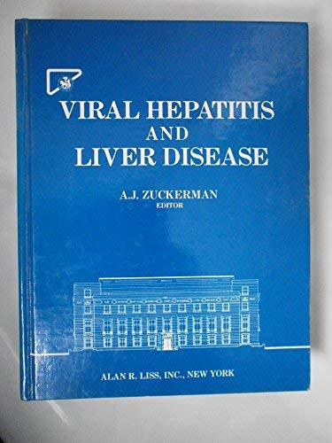 Viral hepatitis and liver disease: Proceedings of the International Symposium on Viral Hepatitis and Liver Disease, held at the Barbican Centre, London, May 26-28, 1987