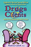 Drugs and Clients, What Every Psychotherapist Needs to Know, Padma Joy Catell, 0929150783