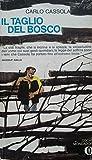Il taglio del bosco by Carlo Cassola front cover