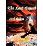 img - for [ The Land Beyond By Rollins, Herb ( Author ) Paperback 2001 ] book / textbook / text book