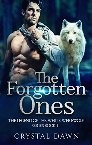 The Forgotten Ones (Legend of the White Werewolf Book 1) (English Edition)