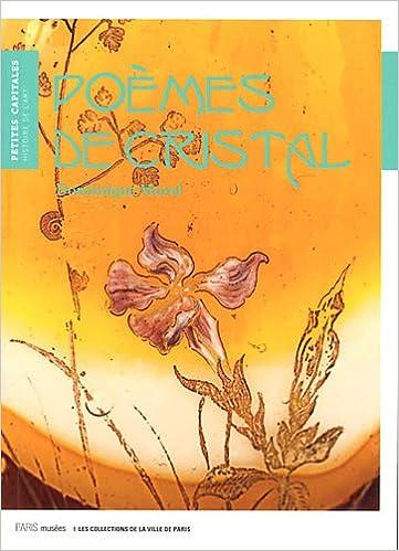 Livres Poèmes de cristal : De Gallée à Lalique, les verreries Art nouveau du Petit Palais pdf, epub