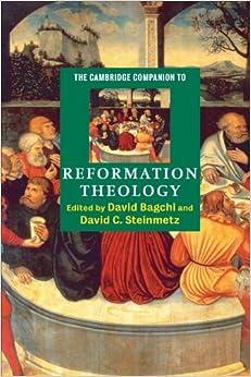 Book The Cambridge Companion to Reformation Theology (Cambridge Companions to Religion)