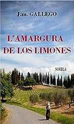 L'AMARGURA DE LOS LIMONES (Spanish Edition)