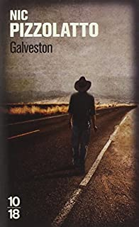 Galveston, Pizzolatto, Nic
