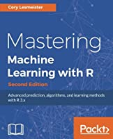 Mastering Machine Learning with R, 2nd Edition Front Cover