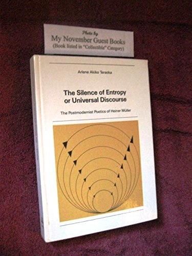 The Silence of Entropy or Universal Discourse (New York University Ottendorfer Series)