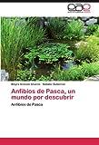 Anfibios de Pasca, un mundo por descubrir: Anfibios de Pasca (Spanish Edition)