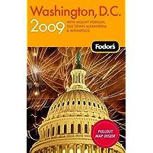 Fodor's Washington, D.C. 2009: with Mount Vernon, Alexandria & Annapolis