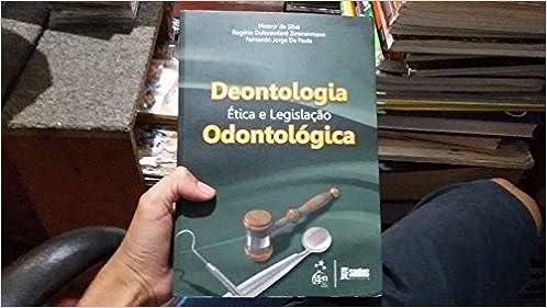 Deontologia Odontologica - Etica E Legislaçao (Em Portuguese do Brasil)