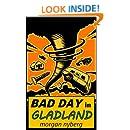 Bad Day in Gladland