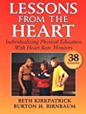 img - for Lessons from the Heart: Individualizing Physical Education With Heart Rate Monitors book / textbook / text book