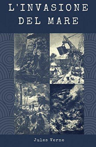 L'invasione del mare Copertina flessibile – 1 set 2017 Jules Verne L' invasione del mare 1975977807 FICTION / Classics