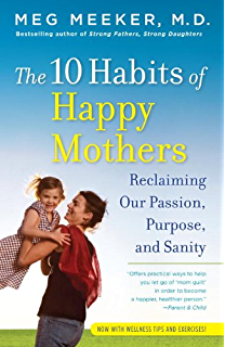 Amazon hero being the strong father your children need ebook the 10 habits of happy mothers reclaiming our passion purpose and sanity fandeluxe Images