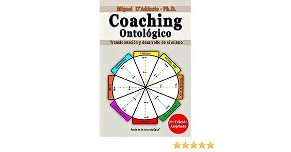 Amazon.com: Coaching Ontológico: Transformación y desarrollo de sí mismo (Spanish Edition) eBook: Miguel DAddario: Kindle Store