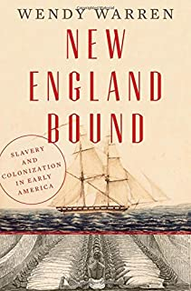 Book Cover: New England Bound: Slavery and Colonization in Early America