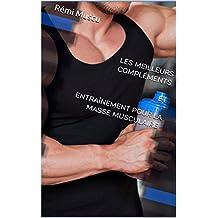 ☆ Les Meilleurs compléments et entraînement pour la masse musculaire (French Edition)