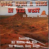 Once Upon a Time in the West by Bill Monroe, Tex Ritter, Red Foley, Gene Autry, Bob Wills, Various (0100-01-01)