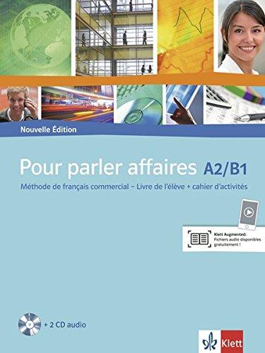 Pour parler affaires: Nouvelle Édition. Livre de l'élève + cahier d'activités + CD audio