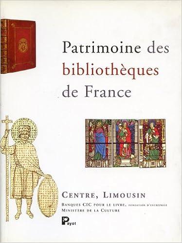 Patrimoine des bibliothèques de France, volume 10 : Centre - Limousin epub pdf