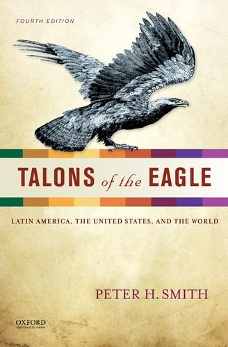 Talons of the Eagle: Latin America, the United States, and the (American Eagle Oxfords)