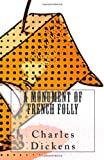 A Monument of French Folly, Charles Dickens, 1495466221
