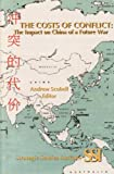 The Costs of Conflict : The Impact on China of a Future War, Andrew (editor) Scobell, 1584870729