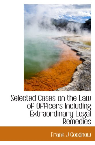 Extraordinary Legal Remedies - Selected Cases on the Law of Officers Including Extraordinary Legal Remedies