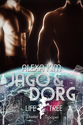 Jago & Dorg (Life Tree - Master Trooper) Band 8.1 (German Edition)