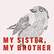 My Sister, My Brother [Explicit]