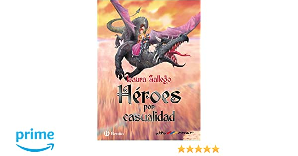 Héroes por casualidad Castellano - A Partir De 10 Años - Altamar: Amazon.es: Laura Gallego, José Luis Navarro: Libros