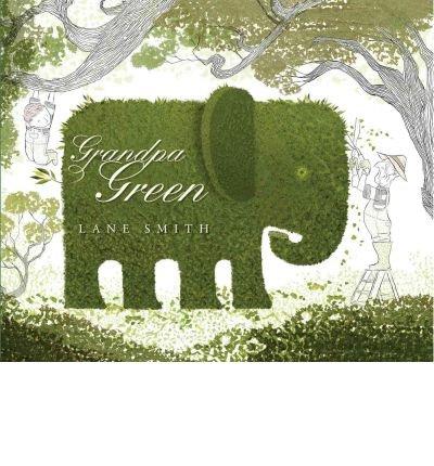 [(Grandpa Green )] [Author: Lane Smith] [Nov-2011]