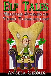 Elf Tales: Bedtime Stories of Tinsel Tumbleflump: Kids Christmas Stories