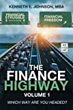 The Finance Highway: Which way are you headed? (Volume 1)